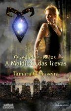 O Legado dos Anjos - A Maldição das Trevas ( Fanfiction) by TamaraCOliveira