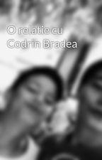 O relatie cu Codrin Bradea by AlexCartiBune