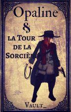 Opaline & la Tour de la Sorcière by Vault_