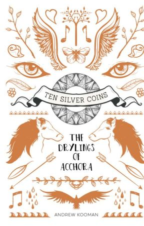 Ten Silver Coins - The Drylings of Acchora by AndrewKooman