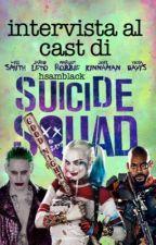 intervista al cast di Suicide Squad. by hsamblack