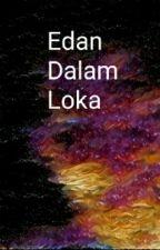 Edan Dalam Loka by AdrianLiMy