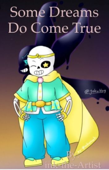 Some dreams do come true (Dream sans! X reader X nightmare sans!)
