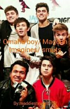 Omaha boy/ Magcon Imagines/ smuts by maddiestevens109