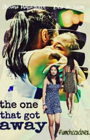 The One That Got Away (JhoBea) - *On HOLD*