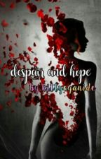 Despair and Hope by KittyCyanide