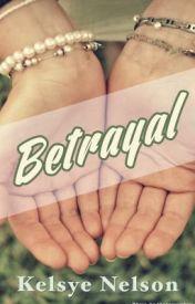 Betrayal by KelsyeNelson