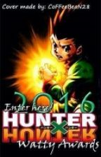 ENTER HERE || Hunter x Hunter Watty Awards 2016 || *CLOSED* by HunterxHunterWA