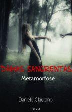 Damas Sangrentas 2 - Metamorfose by NieleeClaudino