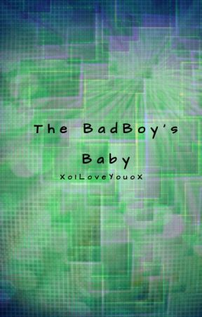 The Bad Boys Baby! by XoILoveYouoX