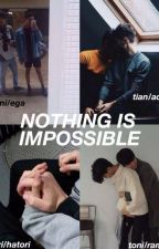 Nothing Is Impossible (EIP book 2) by saicopri