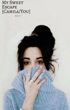 My Sweet Escape (Camila/You) by jessica_CC