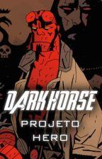 Dark Horse - PROJETO HERO by ProjetoHero