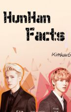 HunHan Facts by Kimkax6