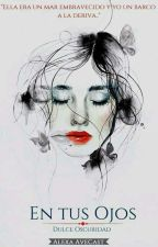 En Tus Ojos ╰Actualizando╮ by BennetFinch