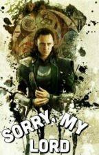 Sorry, My Lord. / Short Story / Loki by Mozogvakci
