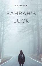 Sahrah's Luck  by inkheartsdream