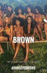Brown [EDITING] by avanseyebrows