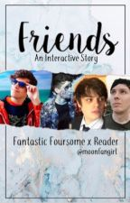 Friends - fantastic foursome x reader by amazingfangirlisnot