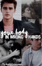 Your body in wrong hands by love_disney_couples