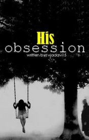 His Obsession. by vjadav15