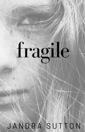 fragile: a novel ✓ by jandralee