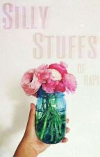 Silly Stuffs Of RaPis by RaPis_the_Writer