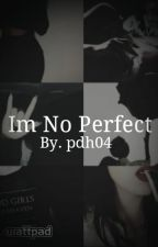 ImNotPerfect❤ by pdh04_