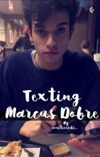 Texting Marcus Dobre by multicelebs_