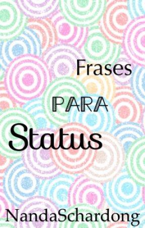 Frases para Status by NandaSchardong