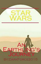 Star Wars: An Earthling's Journey by DarkForce2016