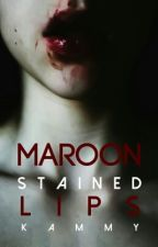 Maroon Stained Lips »»Stydia by KAMWritings