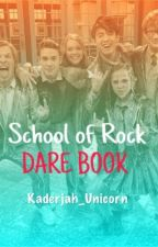 School of Rock: A Dare Book {ON HOLD} by Kaderjah_Unicorn