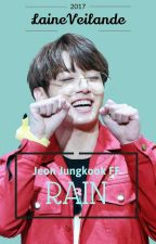 RAIN  |   Jeon Jungkook FF by laineveilande