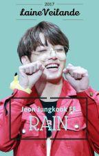 Rain . ♡Jeon Jungkook FF♡ by laineveilande