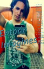 Entoan Imagines (Requests Open) by babygirlsonfire