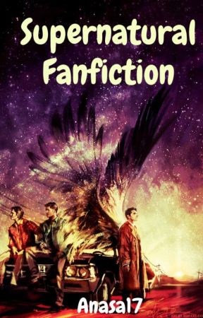Supernatural Fanfiction by Anasa17