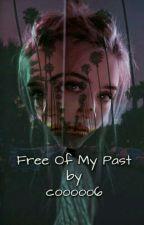 Free Of My Past by Coooooo6