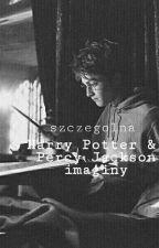 Harry Potter & Percy Jackson Imaginy [zakończone] by szczegolna