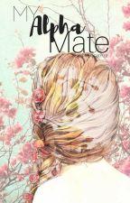 My Alpha Mate! *Vorproduzierend* by 14-DonatPiza
