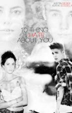 10 things i hate about you. by 0urJustin