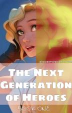 The Next Generation Of Heroes   1 ✓ by raspberrycrescent