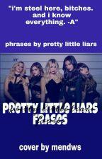 Pretty Little LiArs - Frases by Mari_Valdez04