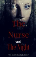 The Nurse and The Night by onceoceanbreeze