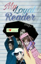 My Loyal Reader || Exo Xiumin by SirPagu