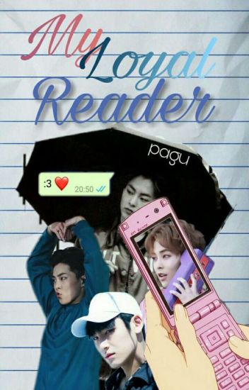 My Loyal Reader || Exo Xiumin