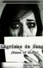 Lágrimas de Sangue:(Tears of blood). by MariaLuizaBarros1
