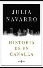HISTORIA DE UN CANALLA     Julia Navarro by MassiBenavides