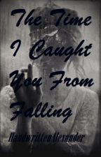 The Time I Caught You From Falling-Larry Stylinson by HandwrittenAlexander