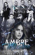 Ambre Mikaelson tome 4 by TrisMikaelson